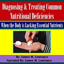 Diagnosing & Treating Common Nutritional Deficiencies