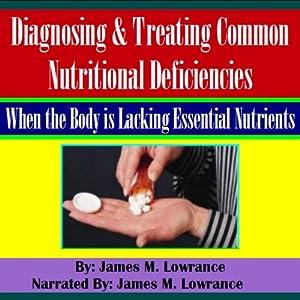 Diagnosing & Treating Common Nutritional Deficiencies Audiobook