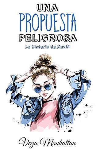 Una propuesta peligrosa: La historia de David (Spanish Edition)