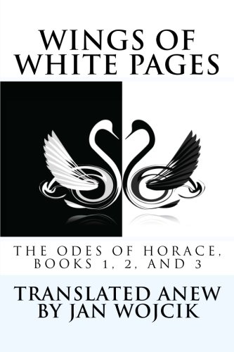 Wings of White Pages: Horace, Odes: Books 1, 2, and 3 (The Lexingford Series in Classic Literature) (Volume 2) pdf epub