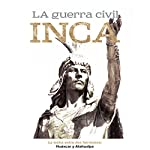 La Guerra Civil Inca: La lucha entre dos hermanos Huáscar y Atahualpa [The Inca Civil War: The Struggle Between Two Brothers, Huascar and Atahualpa] |  Online Studio Productions