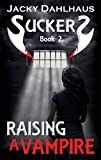 Raising A Vampire (Suckers Book 2)