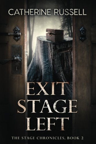 Exit Stage Left: The Stage Chronicles (Volume 2)