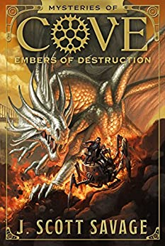 Mysteries of Cove, Book 3: Embers of Destruction by [Savage, J. Scott]