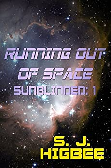 Running Out Of Space: Sunblinded One by [Higbee, S. J.]