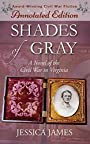 Shades of Gray (Expanded & Annotated Edition w/ Lost Chapters): A Novel of the Civil War in Virginia