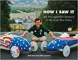 Book How I Saw It: My Photographic Memory of the Soap Box Derby by Bill Ignizio (2011-07-15)