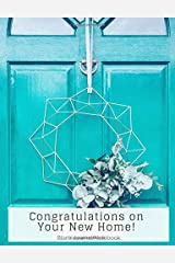 Congratulations on Your New Home Blank Journal Notebook (Real Estate Composition Books) Paperback