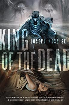 King of the Dead: A Jeremiah Hunt Supernatual Thriller (The Jeremiah Hunt Chronicle) by [Nassise, Joseph]
