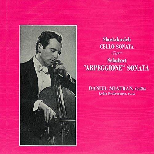 ダニール・シャフラン(チェロ) リディア・ペチェルスカヤ(ピアノ) / フランツ・シューベルト:アルペジオーネ・ソナタ/ドミートリイ・ショスタコーヴィチ:チェロ・ソナタの商品画像
