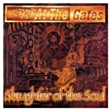 Slaughter of the Soul by AT THE GATES (2009-05-04)