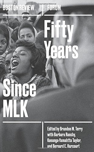 Fifty Years Since MLK (Boston Review / Forum)
