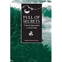 Full of Secrets: Critical Approaches to Twin Peaks