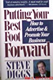 Putting Your Best Foot Forward, Steve Diggs, 1558508880