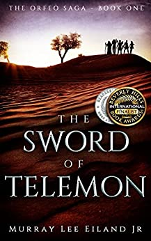 The Sword of Telemon (The Orfeo Saga Book 1) by [Eiland Jr., Murray Lee]