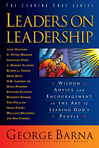 leaders-on-leadership-the-leading-edge-series-wisdom-advice-and-encouragement-on-the-art-of-leading-