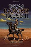 Texas Ranger Tales II, Mike Cox, 1556226403