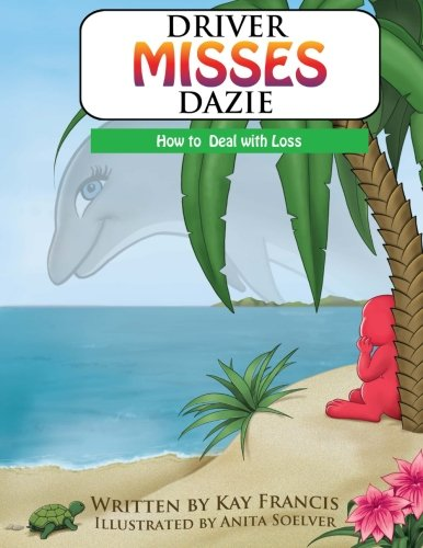 Driver Misses Dazie: A Story About Loss (An ItsIt Edutainment Book for Children) (The ItsIt Edutainment Collection for Children) (Volume 2) ebook