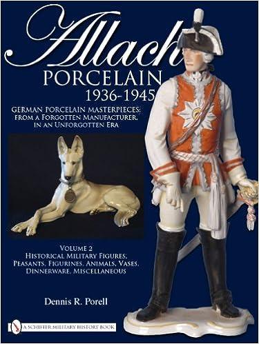 Allach Porcelain 1936-1945: Volume 2: Historical Military Figures
