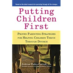 Learn more about the book, Putting Children First: Proven Parenting Strategies for Helping Children Thrive Through Divorce