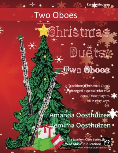 Christmas Duets for Two Oboes: 21 favourite Traditional Christmas Carols arranged for two equal oboe players of intermediate standard.