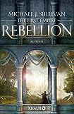 Rebellion: The First Empire 1 (Zeit der Legenden, Band 1)