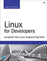 Linux for Developers: Jumpstart Your Linux Programming Skills Front Cover