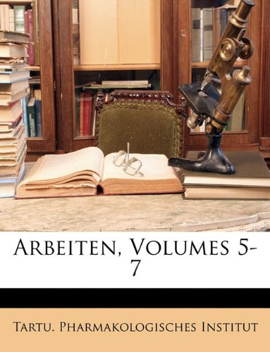 Arbeiten, Volumes 5-7 (Multilingual Edition) pdf epub