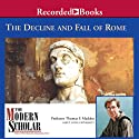 The Modern Scholar: The Decline and Fall of the Roman Empire Lecture by Thomas F. Madden Narrated by Thomas F. Madden
