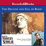 The Modern Scholar: The Decline and Fall of the Roman Empire | Thomas F. Madden