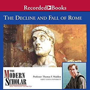 The Modern Scholar: The Decline and Fall of the Roman Empire Vortrag