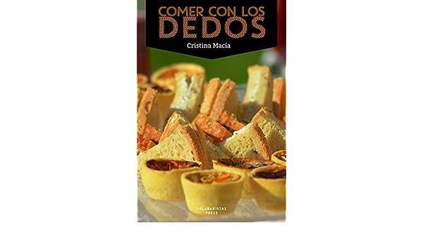 COMER CON LOS DEDOS (Spanish Edition) - Kindle edition by Cristina Macía. Cookbooks, Food & Wine Kindle eBooks @ Amazon.com.