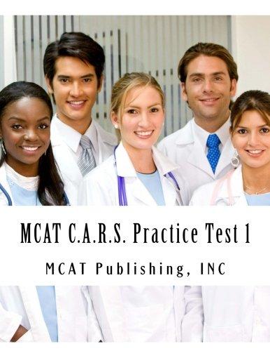 MCAT C.A.R.S. Practice Test 1: 2016 Edition (MCAT Preparation ) (Volume 2)