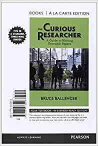 The Curious Researcher: A Guide to Writing Research Papers [RENTAL EDITION], 9th Edition