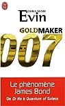 Goldmaker : Le phénomène James Bond de Dr No à Quantum of Solace par Evin
