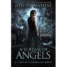 A Scream of Angels: A Templar Chronicles Urban Fantasy Thriller (The Templar Chronicles Book 2)