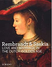Rembrandt & Saskia: Love and Marriage in the Dutch Golden Age