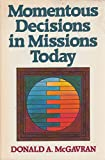 img - for Momentous decisions in missions today book / textbook / text book
