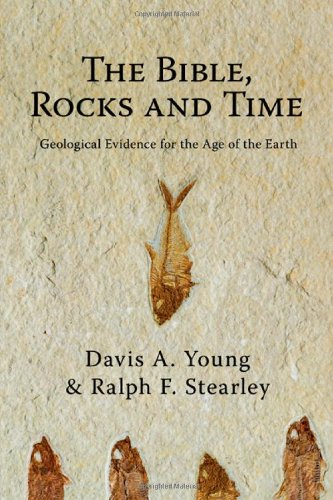 Time Rock - The Bible, Rocks and Time: Geological Evidence for the Age of the Earth