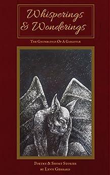 Whisperings and Wonderings: The Grumblings of a Gargoyle by [Gerrard, Lynn]