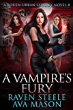 A Vampire's Fury: A Gritty Urban Fantasy Novel (Rouen Chronicles Book 8)