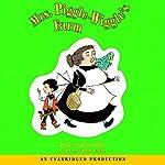 Mrs. Piggle-Wiggle's Farm: Mrs. Piggle-Wiggle, Book 4 | Betty MacDonald