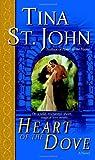 Heart of the Dove, Tina St. John, 0345459962