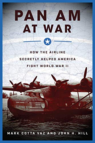 Pan Am at War: How the Airline Secretly Helped America Fight World War II ()