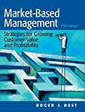 Market-Based Management (5th Edition)