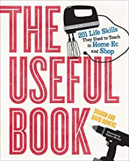 The Useful Book: 201 Life Skills They Used to Teach in Home Ec and Shop (English Edition)