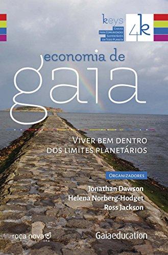 Economia de gaia: viver bem dentro dos limites planetários