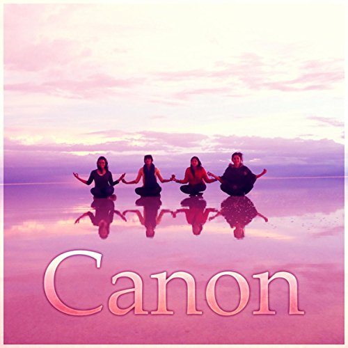 Canon - Core Flow Yoga, Soothing Chill Out Music for Yoga ...
