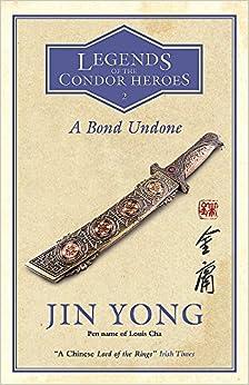 Descargar Libros Ebook Gratis A Bond Undone: Legends Of The Condor Heroes Vol. 2 Formato PDF