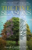 img - for The Five Seasons: Tap Into Nature's Secrets for Health, Happiness, and Harmony by Joseph Cardillo (2013-06-24) book / textbook / text book